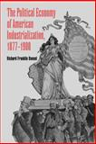 The Political Economy of American Industrialization, 1877-1900 9780521776042