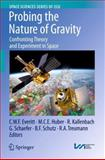 Probing the Nature of Gravity : Confronting Theory and Experiment in Space, , 1461426049