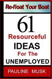 61 Resourceful Ideas for the Unemployed, Pauline Musk, 1494266040