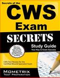 Secrets of the CWS Exam Study Guide : CWS Test Review for the Certified Wound Specialist Exam, CWS Exam Secrets Test Prep Team, 1609716043