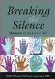 Breaking the Silence : Murmurs of the Girl in Me, Powa Women's Writing Competition Staff, 1920196048