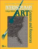Interdisciplinary Art : Lessons and Resources--College Edition, Bickley-Green, Cynthia A., 0070396043