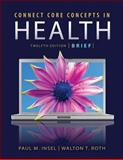 Core Concepts in Health Brief Edition with Connect Plus Access Card, Insel and Insel, Paul, 0077496043