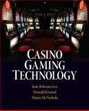 Casino Gaming Technology, Bokunewicz, Jane and Kneisel, Donald, 0135046041
