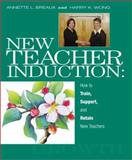 New Teacher Induction : How to Train, Support, and Retain New Teachers, Annette L. Breaux, Harry K. Wong, 0962936049