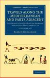 Travels along the Mediterranean and Parts Adjacent 2 Volume Set : In Company with the Earl of Belmore, During the Years 1816-17-18, Richardson, Robert, 1108076041