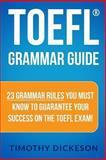 TOEFL Grammar Guide, Timothy Dickeson, 1484046048