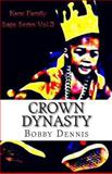 Crown Dynasty, Bobby Dennis, 1493576046
