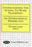 Understanding the School-to-Work Transition 9781560726043
