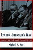 Lyndon Johnson's War, Michael H. Hunt, 0809016044