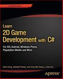 Learn 2D Game Development with C#, Kelvin Sung, 143026604X