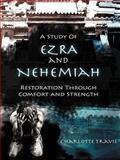 A Study of Ezra and Nehemiah, Charlotte Travis, 1462706045