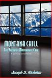 Montana Chill: the Vanishing Masterpiece Case, Joseph Nicholas, 147918604X