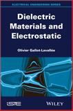 Dielectric Materials and Electrostatics, Gallot-Lavallée, Olivier, 1848216041