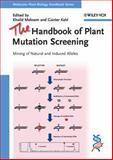 The Handbook of Plant Mutation Screening : Mining of Natural and Induced Alleles, , 3527326049