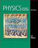 Physics : Concepts and Connections, Hobson, Art, 0321696042