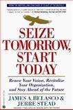 Seize Tomorrow, Start Today, James A. Belasco and Jerre Stead, 0446676047