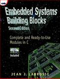 Embedded Systems Building Blocks : Complete and Ready-to-Use Modules in C, Labrosse, Jean J., 0879306041
