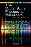 Wireless, Networking, Radar, Sensor Array Processing, and Nonlinear Signal Processing, Madisetti, Vijay K., 1420046047