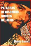 Palabras de Insomnio Noches Del Alma, Danny Gomez, 1463306040