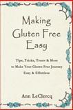 Making Gluten Free Easy, Ann LeClercq, 1475976046