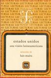Estados Unidos, Una Visión Latinoamericana 9789681616045