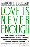 Love Is Never Enough, Aaron T. Beck, 0060916044