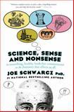 Science, Sense and Nonsense, Joe Schwarcz, 0385666047