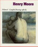 Henry Moore, Complete Drawings Vol. 6 : A Catalogue Raisonné, 1916-83, Henry Moore, 085331604X