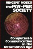 The Pay-per-Society, Vincent Mosco, 0893916048