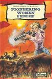 Pioneering Women of the Wild West, Jeff Savage, 0894906046