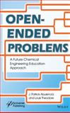 Open-End Problems : The Future Chemcial Engineering Education Approach, Theodore, 1118946049