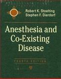 Anesthesia and Co-Existing Disease, Stoelting, Robert K. and Dierdorf, Stephen F., 0443066043