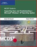 MCDST 70-271 : Supporting Users and Troubleshooting a Microsoft Windows XP Operating System, Stewart, James Michael, 0619216042