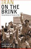 Iran on the Brink : Rising Workers and Threats of War, Malm, Andreas and Esmailain, Shora, 0745326048