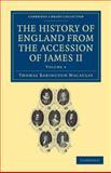 The History of England from the Accession of James II, Macaulay, Thomas Babington and Trevelyan, Hannah More Macaulay, 110803604X