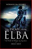 The Escape from Elba, Norman MacKenzie, 1844156044
