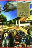 The Encyclopedia of Latin American and Caribbean Art, , 1884446043