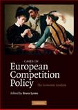 Cases in European Competition Policy : The Economic Analysis, , 052188604X