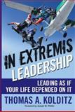 In Extremis Leadership, Thomas A. Kolditz, 0787996041