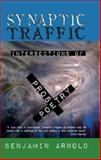 Synaptic Traffic : Intersections of Prose and Poetry, Arnold, Benjamin, 0979746043