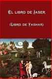 El Libro de Jaser (Libro de Yashar), Anonymous, 148393604X
