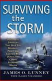 Surviving the Storm : Investment Strategies That Help You Maximize Profit and Control Risk During the Coming Economic Winter, Lunney, James O., 0071496041