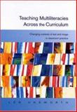 Teaching Multiliteracies Across the Curriculum : Changing Contexts of Text and Image in Classroom Practice, Unsworth, Len, 0335206042