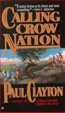 Calling Crow Nation, Paul Clayton, 0425156044