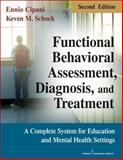 Functional Behavioral Assessment, Diagnosis, and Treatment : A Complete System for Education and Mental Health Settings, Cipani, Ennio, 0826106048