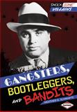 Gangsters, Bootleggers, and Bandits, Heather E. Schwartz, 1467706043