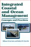 Integrated Coastal and Ocean Management : Concepts and Practices, Cicin-Sain, Biliana and Knecht, Robert W., 1559636041