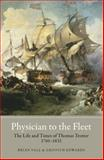 Physician to the Fleet : The Life and Times of Thomas Trotter, 1760-1832, Vale, Brian and Edwards, Griffith, 1843836041