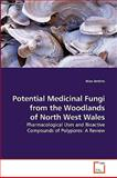 Potential Medicinal Fungi from the Woodlands of North West Wales, Nico Jenkins, 3639176049